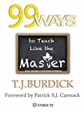 99 Ways to Teach Like the Master, Burdick, T. J., 1633370267