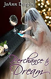 Perchance to Dream: A Holiday Christian Romance