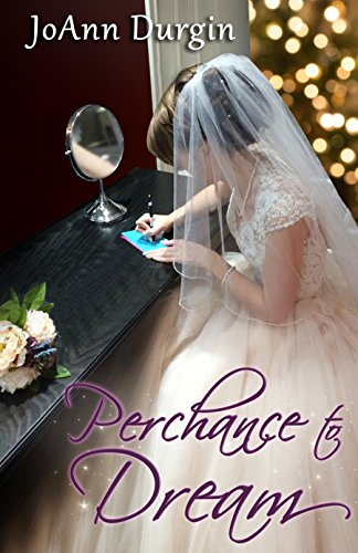 Perchance to Dream: A Holiday Christian Romance by [Durgin, JoAnn]