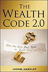 The Wealth Code 2.0: How the Rich Stay Rich in Good Times and Bad Hardcover