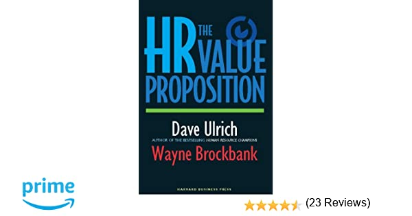 The HR Value Proposition: David Ulrich, Wayne Brockbank ...
