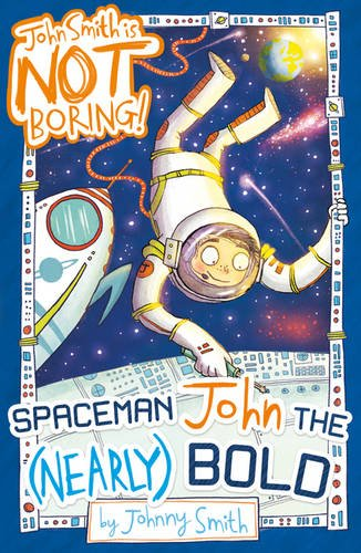 Spaceman John the (Nearly) Bold (John Smith is NOT Boring!) pdf