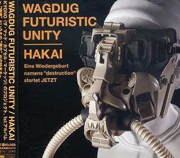 wagdug futuristic unity hakai