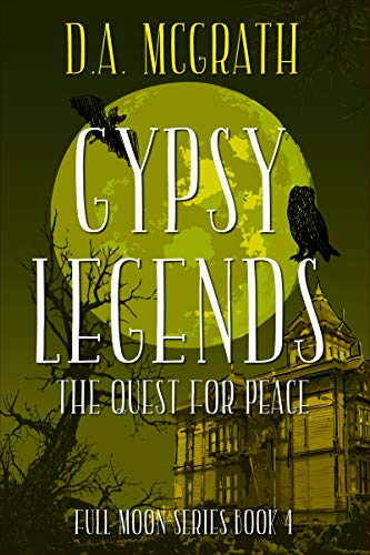 Gypsy Legends: The Quest for Peace (Full Moon Book 4)