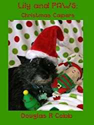 Lily and PAWS: Christmas Capers (The Case Files of Lily and PAWS Book 4)