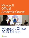 Microsoft Office 2013, Microsoft Official Academic Course, 0470133066