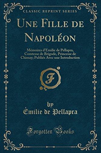 une-fille-de-napoleon-memoires-demilie-de-pellapra-comtesse-de-brigode-princesse-de-chimay-publies-a