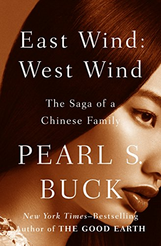 East Wind: West Wind: The Saga of a Chinese Family (Oriental Novels of Pearl S. Buck Book 8) cover