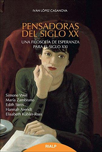 Pensadoras Del Siglo XX (Biografías y Testimonios) Tapa blanda – 15 dic 2013 Juan Luis López Casanova RIALP 843214326X FILOSOFÍA