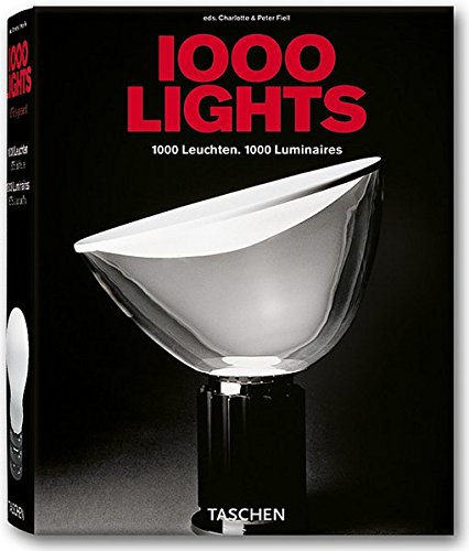 Download 1000 Lights. 1000 Leuchten. 1000 Luminaires 1878 to present (English, German and French Edition) pdf