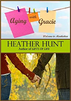 Aging with Gracie (Welcome to Manhattan Book 1) by [Hunt, Heather]