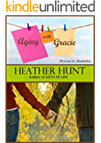 Aging with Gracie (Welcome to Manhattan Book 1)