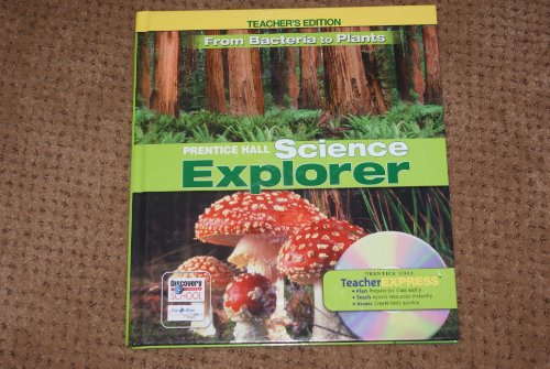 Prentice Hall Science Explorer: From Bacteria to Plants, Teacher's Edition
