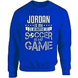 Jordan My First Name Soccer My Game Player Team Fan - Adult Sweatshirt 2XL Royal