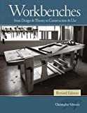 Workbenches Revised Edition: From Design & Theory to Construction & Use
