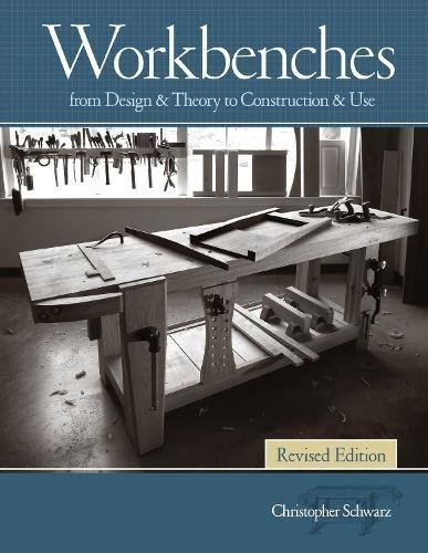 Workbenches; Revised: From Design & Theory to Construction & Use