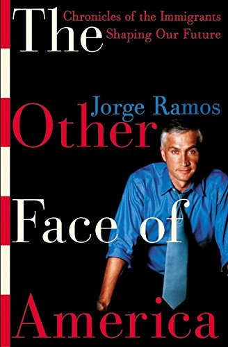 The Other Face of America: Chronicles of the Immigrants Shaping Our - Face Shaping Your