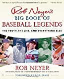 Rob Neyer's Big Book of Baseball Legends, Rob Neyer, 0743284909