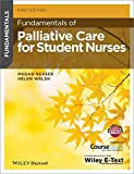 Fundamentals of Palliative Care for Student Nurses 1st Edition