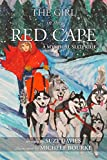 The Girl in The Red Cape: A Mystical Sled Ride (Fairytale Retelling Book 1) - Kindle edition by Davies, Suzy, Bourke, Michele. Children Kindle eBooks @ Amazon.com.