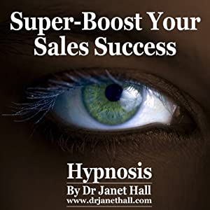 Super-Boost Your Sales Success (Hypnosis) Speech