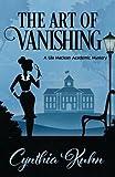 The Art of Vanishing (A Lila Maclean Academic Mystery) (Volume 2)