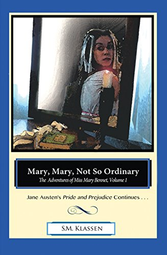 Mary, Mary, Not So Ordinary: Jane Austen's Pride and Prejudice Continues. (The Adventures of Miss Mary Bennet Book 1)
