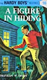 A Figure in Hiding (The Hardy Boys #16)