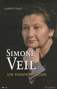 Simone Veil, une passion française par Laurent Pfaadt