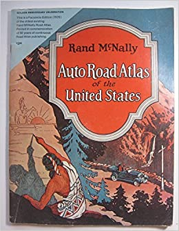 rand mcnally auto road atlas of the united states golden aniversary celebration facsimile of the original 1926 atlas rand mcnally company