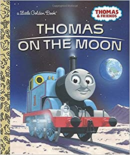 Thomas on the Moon Thomas Friends Little Golden Book Golden