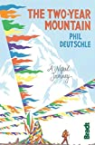 By Phil Deutschle The Two Year Mountain: A Nepal Journey (Bradt Travel Guides (Travel Literature)) (1st Edition) [Paperback]