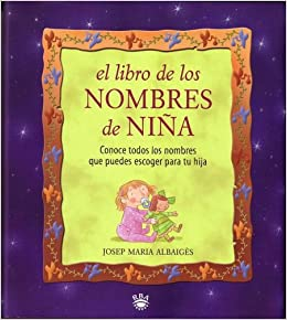 Libro De Los Nombres De Nina/the Book of Girl Names (Spanish Edition ...