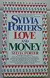 Sylvia Porter's Love and Money, Sylvia Porter, 0380897539