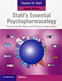Stahl's Essential Psychopharmacology : Neuroscientific Basis and Practical Applications, Stahl, Stephen M., 1107686466