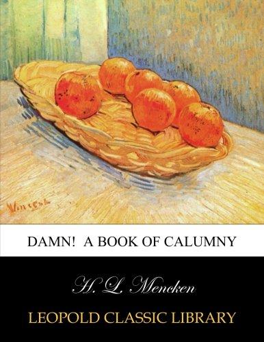 Download Damn!  A book of calumny pdf epub