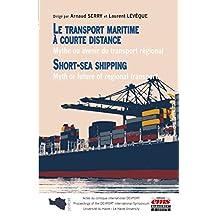 Le transport maritime à courte distance (Short Sea Shipping): Mythe ou avenir du transport régional (Gestion en liberté) (French Edition)