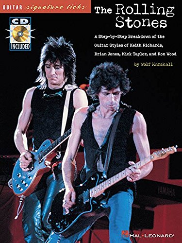 (The Rolling Stones (Guitar Signature Licks): A Step-by-Step Breakdown of the Guitar Styles of Keith Richards, Brian Jones, Mick Taylor, and Ron Wood)