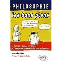 Philosophie, les bons plans : 30 annales du Bac corrigées à l'usage des lycéens et des non-philosophes