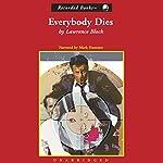 Everybody Dies | Lawrence Block