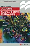 Mastering Pascal and Delphi Programming (Palgrave Master Series (Computing))