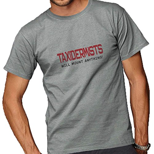 Taxidermists Will Mount Anything! Adult Short Sleeve T-Shirt for Men