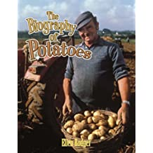 The Biography of Potatoes