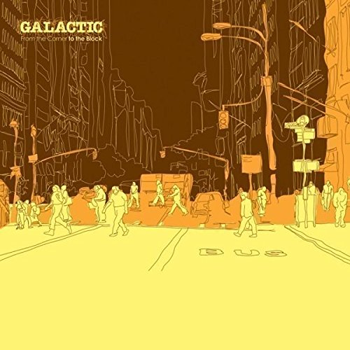 From The Corner To The Block: Galactic: Amazon.es: Música