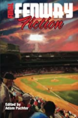 Final Fenway Fiction: More Short Stories from Red Sox Nation Paperback