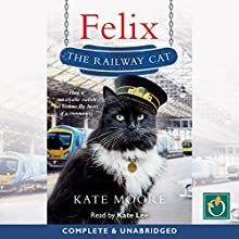 Felix the Railway Cat Audiobook by Kate Moore Narrated by Kate Lee
