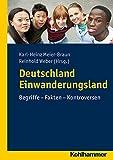 Deutschland Einwanderungsland : Begriffe, Fakten, Kontroversen, Weber, Reinhold and Meier-Braun, Karl-Heinz, 3170223267
