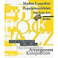 Popularmusiklehre. Pop, Rock, Jazz: Harmonielehre - Arrangement - Komposition. Ein Reclam-Taschenbuch mit Begleit-CD. Mit Aufgaben und Lösungen. ... (Reclams Universal-Bibliothek, Band 29604)