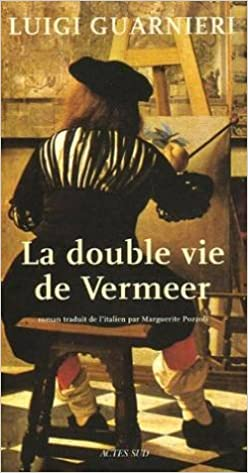 Luigi Guarnieri - La Double Vie de Vermeer sur Bookys