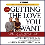 Getting the Love You Want Audio Companion: The New Couples' Study Guide | Harville Hendrix Ph.D.,Helen LaKelly Hunt Ph.D.